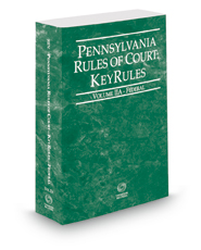 Pennsylvania Rules of Court - Federal KeyRules, 2018 ed. (Vol. IIA, Pennsylvania Court Rules)