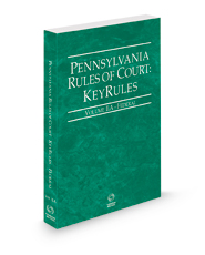 Pennsylvania Rules of Court - Federal KeyRules, 2021 ed. (Vol. IIA, Pennsylvania Court Rules)