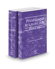 Pennsylvania Rules of Court - Federal and Federal KeyRules, 2017 revised ed. (Vol. II & IIA, Pennsylvania Court Rules)