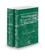 Pennsylvania Rules of Court - Federal and Federal KeyRules, 2018 ed. (Vol. II & IIA, Pennsylvania Court Rules)