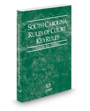South Carolina Rules of Court - Federal KeyRules, 2018 ed. (Vol. IIA, South Carolina Court Rules)