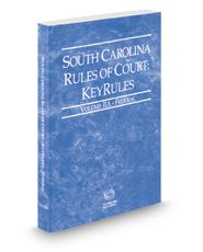 South Carolina Rules of Court - Federal KeyRules, 2019 ed. (Vol. IIA, South Carolina Court Rules)