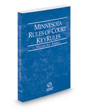 Minnesota Rules of Court - Federal KeyRules, 2018 ed. (Vol. IIA, Minnesota Court Rules)
