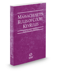 Massachusetts Rules of Court - Federal KeyRules, 2018 ed. (Vol. IIA, Massachusetts Court Rules)