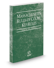 Massachusetts Rules of Court - Federal KeyRules, 2019 ed. (Vol. IIA, Massachusetts Court Rules)