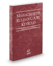 Massachusetts Rules of Court - Federal KeyRules, 2020 ed. (Vol. IIA, Massachusetts Court Rules)