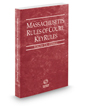 Massachusetts Rules of Court - Federal KeyRules, 2020 ed. (Vol. IIA, Massachusetts Court Rules)