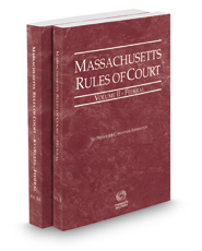 Massachusetts Rules of Court - Federal and Federal KeyRules, 2020 ed. (Vols. II & IIA, Massachusetts Court Rules)