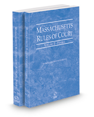 Massachusetts Rules of Court - Federal and Federal KeyRules, 2021 ed. (Vols. II & IIA, Massachusetts Court Rules)