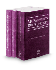 Massachusetts Rules of Court - State, Federal and Federal KeyRules, 2018 ed. (Vols. I-IIA, Massachusetts Court Rules)