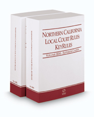 Northern California Local Court Rules - Superior Courts and KeyRules, 2018 ed. (Vols. IIIG & IIIH, California Court Rules)