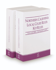 Northern California Local Court Rules - Superior Courts and KeyRules, 2021 ed. (Vols. IIIG & IIIH, California Court Rules)