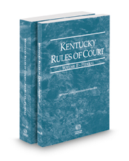 Kentucky Rules of Court - Federal and Federal KeyRules, 2017 ed. (Vols. II & IIA, Kentucky Court Rules)