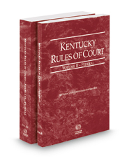 Kentucky Rules of Court - Federal and Federal KeyRules, 2018 ed. (Vols. II & IIA, Kentucky Court Rules)