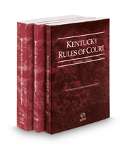 Kentucky Rules of Court - State, Federal and Federal KeyRules, 2018 ed. (Vols. I-IIA, Kentucky Court Rules)