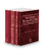 Kentucky Rules of Court - State, Federal, Federal KeyRules, and Local, 2018 ed. (Vols. I-III, Kentucky Court Rules)