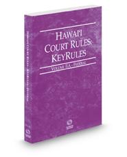 Hawaii Court Rules - Federal KeyRules, 2017 ed. (Vol. IIA, Hawaii Court Rules)