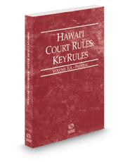 Hawaii Court Rules - Federal KeyRules, 2018 ed. (Vol. IIA, Hawaii Court Rules)