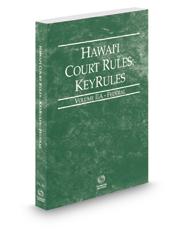 Hawaii Court Rules - Federal KeyRules, 2019 ed. (Vol. IIA, Hawaii Court Rules)