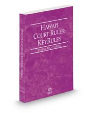Hawaii Court Rules - Federal KeyRules, 2021 ed. (Vol. IIA, Hawaii Court Rules)