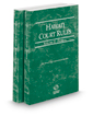 Hawaii Court Rules - Federal and Federal KeyRules, 2019 ed. (Vols. II & IIA, Hawaii Court Rules)