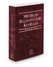 Michigan Rules of Court - State KeyRules, 2019 ed. (Vol. IA, Michigan Court Rules)