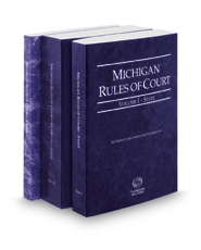 Michigan Rules of Court - State, State KeyRules, and Federal, 2017 ed. (Vols. I-II, Michigan Court Rules)