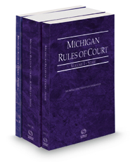Michigan Rules of Court - State, State KeyRules, and Federal, 2021 ed. (Vols. I-II, Michigan Court Rules)