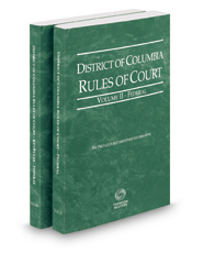 District of Columbia Rules of Court - Federal and Federal KeyRules, 2017 ed. (Vols. II & IIA, District of Columbia Court Rules)