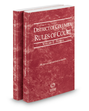 District of Columbia Rules of Court - Federal and Federal KeyRules, 2018 ed. (Vols. II & IIA, District of Columbia Court Rules)