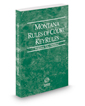 Montana Rules of Court - Federal KeyRules, 2018 ed. (Vol. IIA, Montana Court Rules)