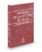 Montana Rules of Court - Federal KeyRules, 2021 ed. (Vol. IIA, Montana Court Rules)