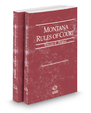 Montana Rules of Court - Federal and Federal KeyRules, 2021 ed. (Vols. II & IIA, Montana Court Rules)