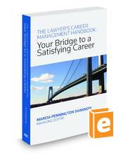 The Lawyer's Career Management Handbook, 2010 ed.