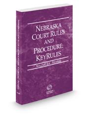 Nebraska Court Rules and Procedure - Federal KeyRules, 2017 ed. (Vol. IIA, Nebraska Court Rules)