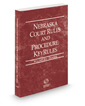 Nebraska Court Rules and Procedure - Federal KeyRules, 2019 ed. (Vol. IIA, Nebraska Court Rules)