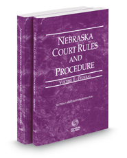Nebraska Court Rules and Procedure - Federal and Federal KeyRules, 2017 ed. (Vols. II & IIA, Nebraska Court Rules)