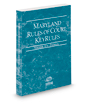 Maryland Rules of Court - Federal KeyRules, 2020 ed. (Vol. IIA, Maryland Court Rules)