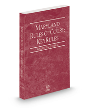 Maryland Rules of Court - Federal KeyRules, 2021 ed. (Vol. IIA, Maryland Court Rules)