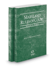 Maryland Rules of Court - Federal and Federal KeyRules, 2017 ed. (Vols. II & IIA, Maryland Court Rules)