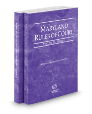 Maryland Rules of Court - Federal and Federal KeyRules, 2018 ed. (Vols. II & IIA, Maryland Court Rules)