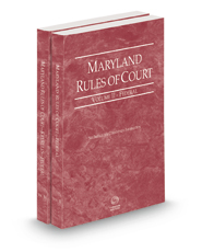 Maryland Rules of Court - Federal and Federal KeyRules, 2021 ed. (Vols. II & IIA, Maryland Court Rules)