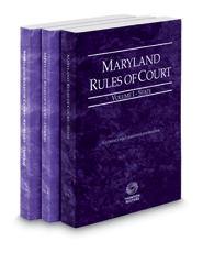 Maryland Rules of Court - State, Federal and Federal KeyRules, 2018 ed. (Vols. I-IIA, Maryland Court Rules)