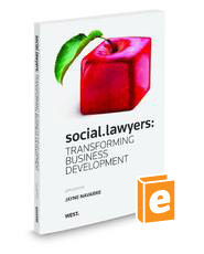 social.lawyers: Transforming Business Development, 2010 ed.