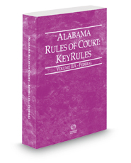 Alabama Rules of Court - Federal KeyRules, 2018 ed. (Vol. IIA, Alabama Court Rules)