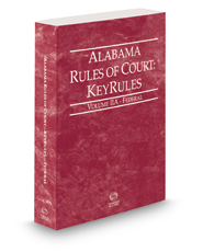 Alabama Rules of Court - Federal KeyRules, 2020 ed. (Vol. IIA, Alabama Court Rules)