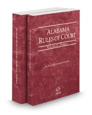 Alabama Rules of Court - Federal and Federal KeyRules, 2016 ed. (Vols. II & IIA, Alabama Court Rules)