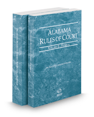 Alabama Rules of Court - Federal and Federal KeyRules, 2017 ed. (Vols. II & IIA, Alabama Court Rules)