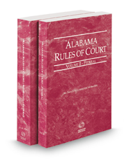 Alabama Rules of Court - Federal and Federal KeyRules, 2020 ed. (Vols. II & IIA, Alabama Court Rules)