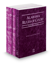 Alabama Rules of Court - State, Federal and Federal KeyRules, 2018 ed. (Vols. I–IIA, Alabama Court Rules)